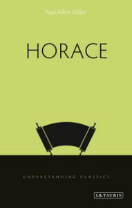 Horace【電子書籍】[ Professor Paul Allen Miller ]