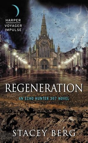 洋書, FICTION & LITERTURE RegenerationAn Echo Hunter 367 Novel Stacey Berg