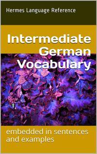 Intermediate German Vocabulary【電子書籍】[ Hermes Language Reference ]
