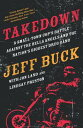 Takedown: A Small-Town Cop's Battle Against the Hells Angels and the Nation's Biggest Drug Gang【電子書籍】[ Jeff Buck ]