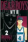 DEAR BOYS ACT II2巻【電子書籍】[ 八神ひろき ]