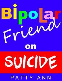 洋書, COMPUTERS & SCIENCE Bipolar Friend on Suicide Patty Ann