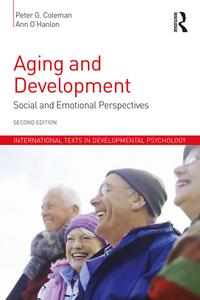 Aging and DevelopmentSocial and Emotional Perspectives【電子書籍】[ Peter G. Coleman ]