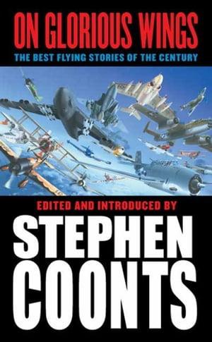 洋書, FICTION & LITERTURE On Glorious Wings The Best Flying Stories of the Century Tom Clancy