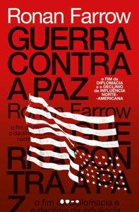 Guerra contra a paz【電子書籍】[ Ronan Farrow ]