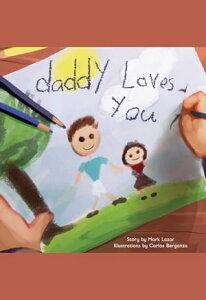 Daddy Loves You【電子書籍】[ Mark Lazar ]