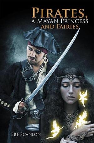 洋書, FICTION & LITERTURE Pirates, a Mayan Princess and Fairies EBF Scanlon