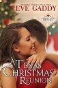 A Texas Christmas Reunion【電子書籍】[ Eve Gaddy ]