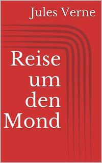 Reise um den Mond【電子書籍】[ Jules Verne ]