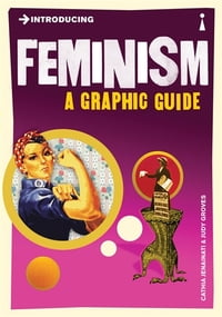 Introducing FeminismA Graphic Guide【電子書籍】[ Cathia Jenainati ]