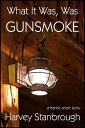 楽天Kobo電子書籍ストアで買える「What It Was, Was Gunsmoke【電子書籍】[ Harvey Stanbrough ]」の画像です。価格は215円になります。