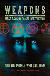 Weapons of Mass Psychological Destruction and the People Who Use Them【電子書籍】