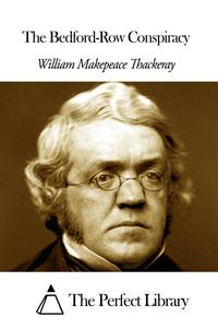The Bedford-Row Conspiracy【電子書籍】[ William Makepeace Thackeray ]