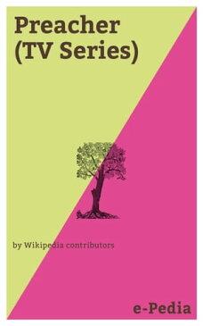 e-Pedia: Preacher (TV Series)Preacher is an American television series developed by Sam Catlin, Evan Goldberg, and Seth Rogen for AMC starring Dominic Cooper【電子書籍】[ Wikipedia contributors ]