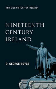 Nineteenth-Century Ireland (New Gill History of Ireland 5)The Search for Stability in the 'Long Nineteenth Century' ? The 1798 Rebellion, the Great Potato Famine, the Easter Rising and the Partition of Ireland【電子書籍】