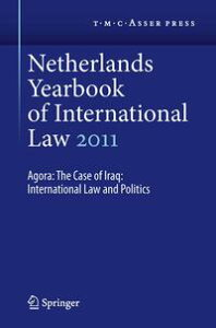 Netherlands Yearbook of International Law 2011Agora: The Case of Iraq: International Law and Politics【電子書籍】