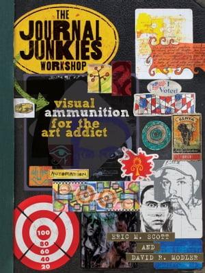 洋書, ART & ENTERTAINMENT The Journal Junkies Workshop Visual Ammunition for the Art Addict Eric M. Scott