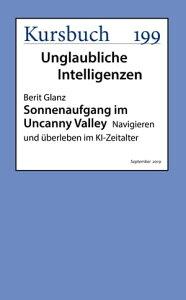 Sonnenaufgang in Uncanny ValleyNavigieren und ?berleben im KI-Zeitalter【電子書籍】[ Berit Glanz ]