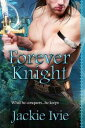 Forever Knight【電子書籍】[ Jackie Ivie ]