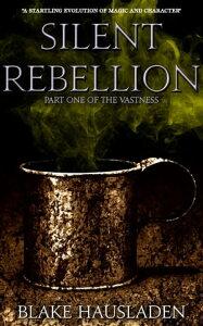 Silent Rebellion【電子書籍】[ Blake Hausladen ]