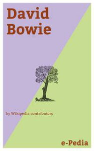 e-Pedia: David BowieDavid Robert Jones (8 January 1947 ? 10 January 2016), known professionally as David Bowie , was an English singer, songwriter and actor【電子書籍】[ Wikipedia contributors ]