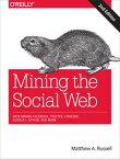 Mining the Social WebData Mining Facebook, Twitter, LinkedIn, Google+, GitHub, and More【電子書籍】[ Matthew A. Russell ]
