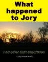 楽天Kobo電子書籍ストアで買える「What happened to Jory and other dark departures【電子書籍】[ Gary Henry ]」の画像です。価格は111円になります。