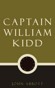 Captain William Kidd【電子書籍】[ John Abbott ]