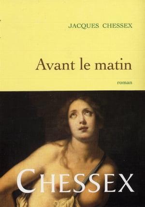 洋書, FICTION & LITERTURE Avant le matin Jacques Chessex