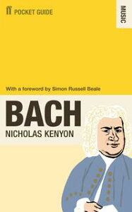 The Faber Pocket Guide to Bach【電子書籍】[ Sir Nicholas Kenyon CBE ]