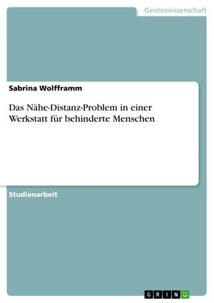 洋書, FAMILY LIFE & COMICS Das N?he-Distanz-Problem in einer Werkstatt f?r behinderte Menschen Sabrina Wolfframm