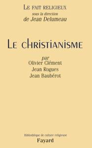 Le Fait religieux, tome 1Le Christianisme【電子書籍】[ Jean Delumeau ]