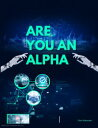 ARE YOU AN ALPHA...