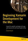 Beginning Xamarin Development for the MacCreate iOS, watchOS, and Apple tvOS apps with Xamarin.iOS and Visual Studio for Mac【電子書籍】[ Dawid Borycki ]