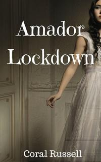 Amador Lockdown【電子書籍】[ Coral Russell ]