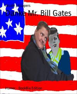 Danke Mr. Bill Gates【電子書籍】[ Nicole J K?ppers ]