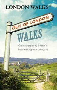 Out of London WalksGreat escapes by Britain's best walking tour company【電子書籍】[ Stephen Barnett ]