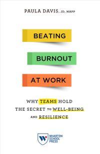 洋書, BUSINESS & SELF-CULTURE Beating Burnout at WorkWhy Teams Hold the Secret to Well-Being and Resilience Paula Davis