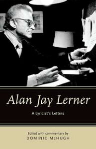 Alan Jay LernerA Lyricist's Letters【電子書籍】