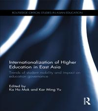 Internationalization of Higher Education in East AsiaTrends of student mobility and impact on education governance【電子書籍】