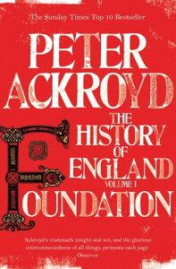 FoundationThe History of England Volume I【電子書籍】[ Peter Ackroyd ]