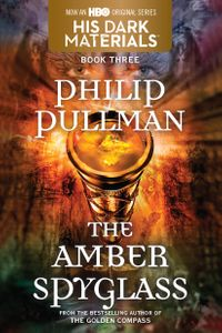His Dark Materials: The Amber Spyglass (Book 3)【電子書籍】[ Philip Pullman ]