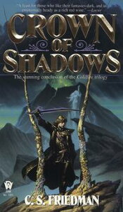 Crown of ShadowsThe Coldfire Trilogy, Book Three【電子書籍】[ C.S. Friedman ]