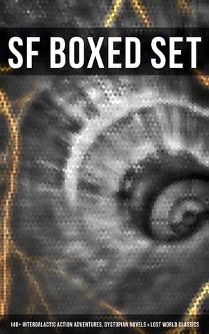SF Boxed Set: 140+ Intergalactic Action Adventures, Dystopian Novels & Lost World Classics【電子書籍】[ Jules Verne ]