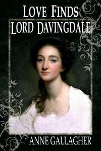 Love Finds Lord Davingdale【電子書籍】[ Anne Gallagher ]