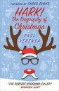 Hark!The Biography of Christmas【電子書籍】[ Paul Kerensa ]