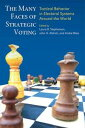 The Many Faces of Strategic VotingTactical Behavior in Electoral Systems Around the World【電子書籍】[ John H Aldrich ]