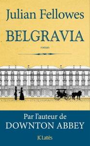 Belgravia【電子書籍】[ Julian Fellowes ]