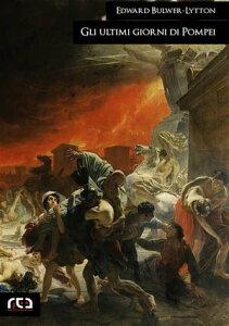 Gli ultimi giorni di Pompei【電子書籍】[ Edward Bulwer-Lytton ]
