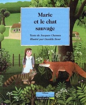 洋書, BOOKS FOR KIDS Marie et le chat sauvage Jacques Chessex